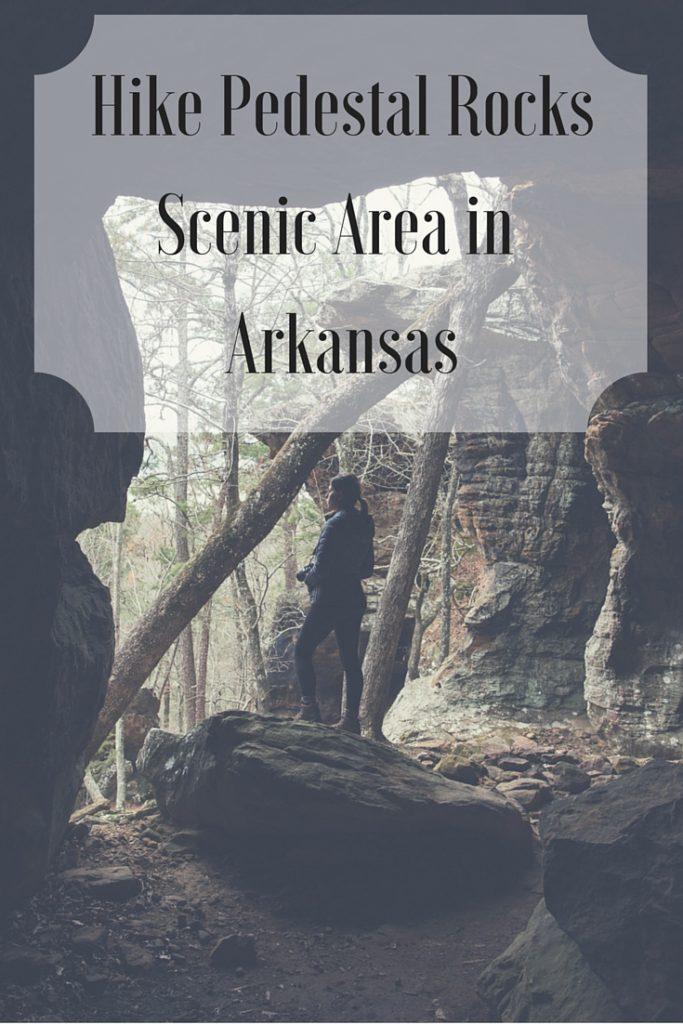 Hike Pedestal RocksScenic Area in Arkansas