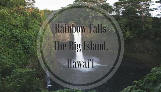 Rainbow FallsThe Big Island, Hawai'i